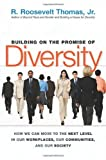 Building on the Promise of Diversity: How We Can Move to the Next Level in Our Workplaces, Our Communities, & Our Society