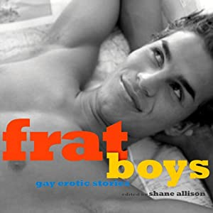 Frat Boys: Gay Erotic Stories | [Shane Allison]