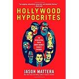 Hollywood Hypocrites ~ Jason Mattera