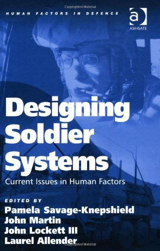Designing Soldier Systems: Current Issues in Human Factors (Human Factors in Defence)