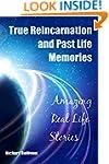 True Reincarnation and Past Life Memo...