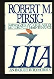 Lila : An Inquiry into Morals (0553077376) by Pirsig, Robert M.