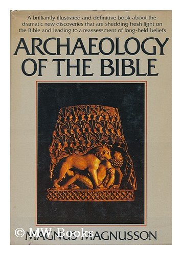 Archaeology of the Bible., Magnus. MAGNUSSON