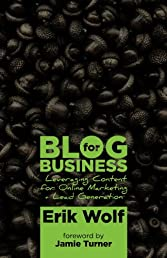 Blog for Business: Leveraging Content for Online Marketing + Lead Generation