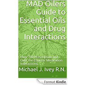 MAD Oilers Guide to Essential Oils and Drug Interactions: Over 700 Prescription and Over the Counter Medication Interactions (English Edition)
