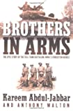 Brothers in Arms: The Epic Story of the 761st Tank Battalion, WWII's Forgotten Heroes (0385503385) by Abdul-Jabbar, Kareem