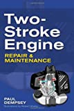 Two-Stroke Engine Repair and Maintenance - 0071625399