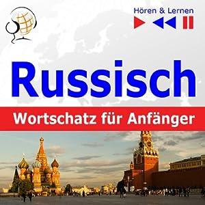 Russisch Wortschatz für Anfänger [Russian Vocabulary for Beginners]: Hören & Lernen [Listen & Learn] | [Dorota Guzik]