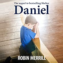 Daniel | Livre audio Auteur(s) : Robin Merrill Narrateur(s) : Lisa Kelly