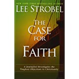CASE FOR FAITH: A Journalist Investigates the Toughest Objections to Christianityby STROBEL LEE