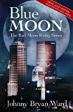img - for Blue Moon: Blue Moon: Young Adult Version (The Bad Moon Rising Series) book / textbook / text book