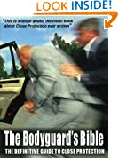 The Bodyguard's Bible: The Definitive Guide to Close Protection