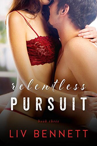 Liv Bennett - Relentless Pursuer: Taylor & Adam, 2.5 (PURSUIT, Book 5)