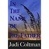 In The Name Of The Father ~ Judi Coltman