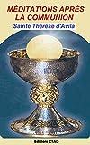 M�DITATIONS APR�S LA COMMUNION (Les œuvres de Sainte Th�r�se d'Avila t. 2)
