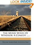 The Merry Wives Of Windsor: A Comedy...