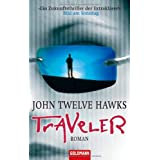 Travelervon &#34;John Twelve Hawks&#34;