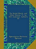 img - for The Bridal March, and Other Stories, Tr. by R.B. Anderson. Author's Ed book / textbook / text book