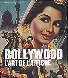 echange, troc Paul Duncan, Rajesh Devraj - Bollywood, l'art par l'affiche