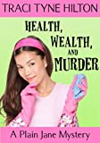 Health, Wealth, and Murder: A Plain Jane Mystery (A Plain Jane Mystery, a Cozy Christian Collection Book 4)