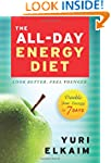The All-Day Energy Diet: Double Your...