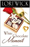White Chocolate Moments (0736917802) by Wick, Lori