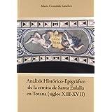 Analisis historico-epigrafico de la ermita de santa eulalia en totana(siglos XIII-XVII)
