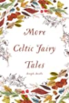 More Celtic Fairy Tales (English Edit...