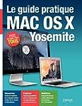 Le guide pratique Mac OS X Yosemite:...
