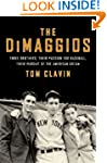 The DiMaggios: Three Brothers, Their...
