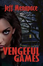 Vengeful Games - A Dark Psychological Thriller (Bad Games)