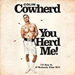 You Herd Me!: I'll Say It If Nobody Else Will | Colin Cowherd