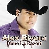Dime La Razon - Alex Rivera