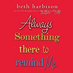 Always Something There to Remind Me | Beth Harbison