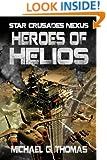 Heroes of Helios (Star Crusades Nexus Book 3)