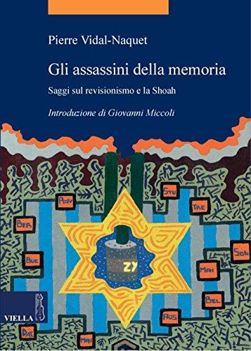 Gli assassini della memoria: Saggi sul revisionismo e la Shoah (La storia. Temi)