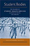 "Heather Prescott, ""Student Bodies: The Influence of Student Health Services in American Society and Medicine"" (University of Michigan Press, 2007)"