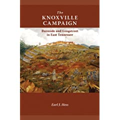 The Knoxville Campaign: Burnside and Longstreet in East Tennessee by Earl J. Hess