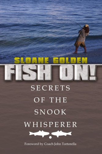 Fish On!: Secrets of the Snook Whisperer
