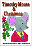 Timothy Mouse & Christmas (The Holiday Series)