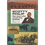 Scotty Philip, the Man Who Saved the Buffalo