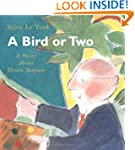 A Bird or Two: Story About Henri Matisse