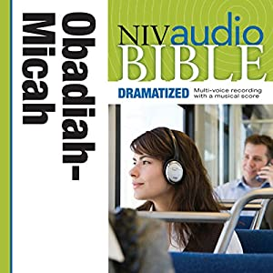 NIV Audio Bible: Obadiah, Jonah, and Micah (Dramatized) Audiobook