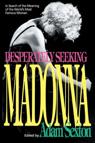 Desperately Seeking Madonna: In Search of the Meaning of the World
