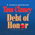 Debt of Honor: A Jack Ryan Novel (       UNABRIDGED) by Tom Clancy Narrated by John MacDonald