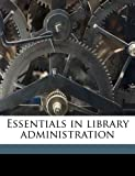 Essentials in library administration, ([American Library Association Publishing Board]  Library handbook)