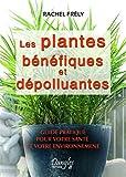 echange, troc Rachel Frély - Les plantes bénéfiques et dépolluantes