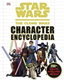 img - for Star Wars the Clone Wars Character Encyclopedia book / textbook / text book