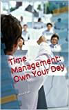 Time Management: Own Your Day