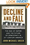 Decline and Fall: The End of Empire a...